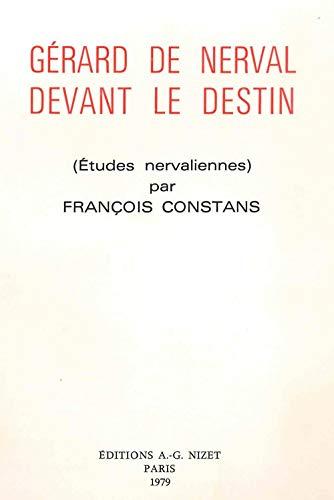 9782707804594: Gérard de Nerval devant le destin: Études nervaliennes