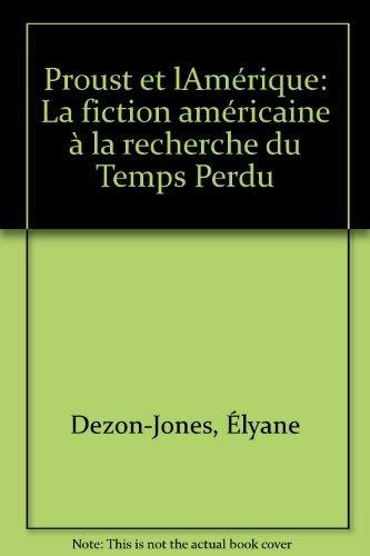 9782707810038: Proust et l'Amérique: La fiction américaine à la recherche du temps perdu (French Edition)