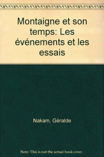 Montaigne et son temps, les evenements et les Essais (French Edition): Nakam, Geralde