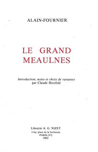 9782707810120: Le Grand Meaulnes: Introduction, Notes Et Choix De Variantes Par Claude Herzfeld (French Edition)