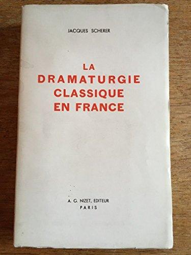 La dramaturgie classique en France.: SCHERER (Jacques)