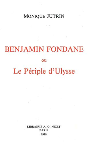 Benjamin Fondane ou le Périple d'Ulysse: Monique Jutrin
