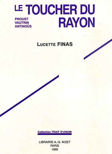 Le Toucher du rayon : Proust, Vautrin: Lucette Finas