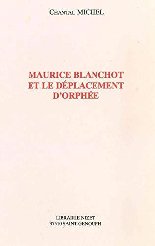 9782707812261: Maurice Blanchot et le déplacement d'Orphée