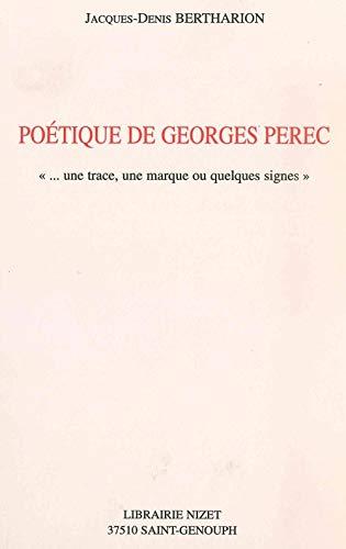 """9782707812391: Poétique de Georges Perec: """"... une trace, une marque ou quelques signes"""" (French Edition)"""