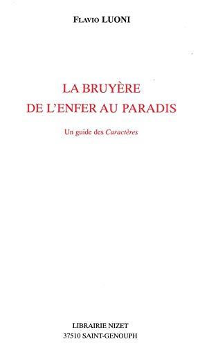 La Bruyère de l'enfer au paradis: LUONI FLAVIO