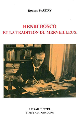 9782707813084: Henri Bosco et la tradition du merveilleux