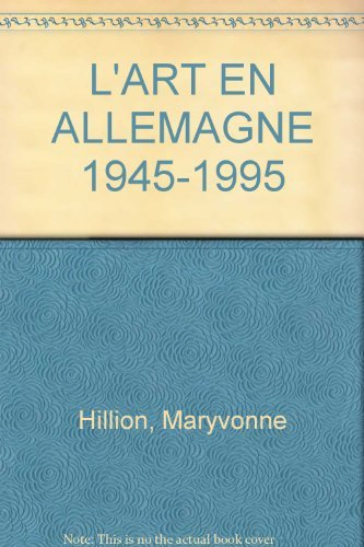 9782707900401: L'ART EN ALLEMAGNE 1945-1995 by Hillion, Maryvonne