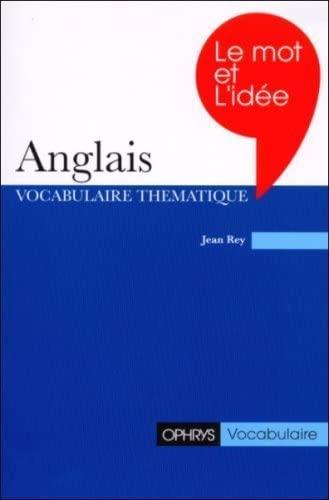 Le Mot et l'idàe : Anglais: Rey, Jean