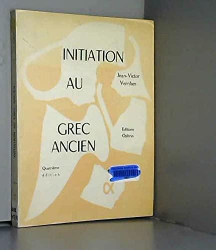 9782708003965: Initiation au grec ancien: Enseignement secondaire, enseignement supérieur (French Edition)