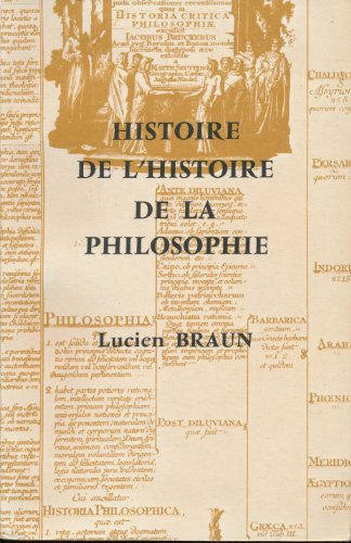 Histoire de l'histoire de la philosophie (Association des publications pres les universites de Strasbourg. [Publications]) (French Edition) (2708004034) by Lucien Braun