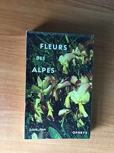 9782708004061: Fleurs des Alpes