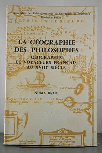 9782708004139: La géographie des philosophes, géographes et voyageurs français au XVIIIe siècle