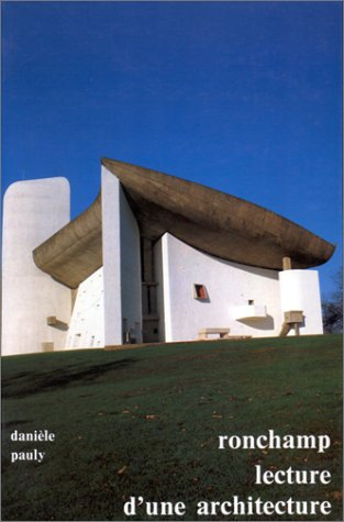 9782708004818: Ronchamp: Lecture d'une architecture (French Edition)