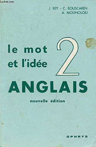 Le Mot et l'Idà e Anglais 2: J. Rey, C.