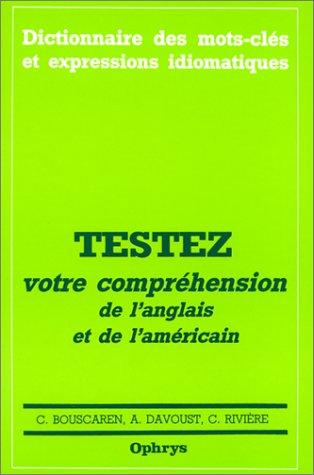 9782708005396: Testez votre compréhension de l'anglais et de l'américain : 2500 phrases avec traductions commentées, candidats au baccalauréat, élèves des classes préparatoires, étudiants d'anglais