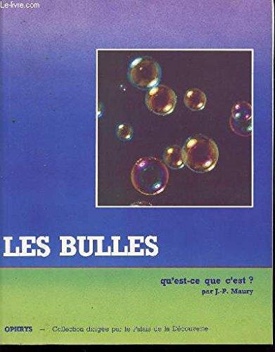 9782708005792: Les Bulles : qu'est-ce que c'est ?