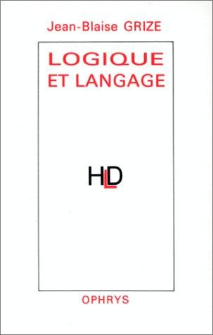 Logique et langage: Jean-Blaise Grize