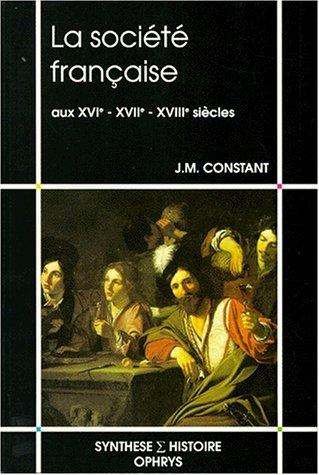 9782708007161: La soci�t� fran�aise aux XVIe, XVIIe et XVIIIe si�cles