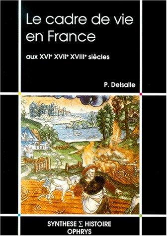 9782708007512: Le Cadre de vie en France aux XVIe, XVII et XVIIIe si�cles