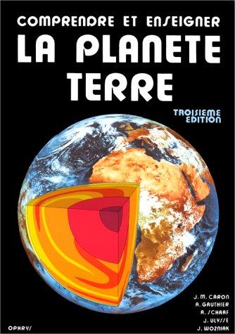 9782708007673: Comprendre et enseigner la plan�te Terre : 3�me �dition