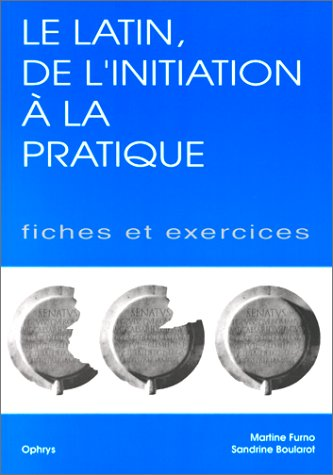 9782708007819: Le latin : de l'initiation à la pratique. Fiches et exercices, volume 2