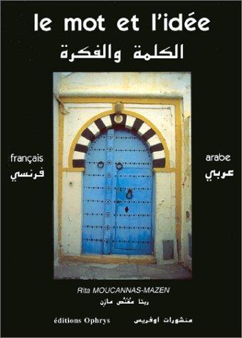 9782708008038: Le mot et l'idée : français-arabe