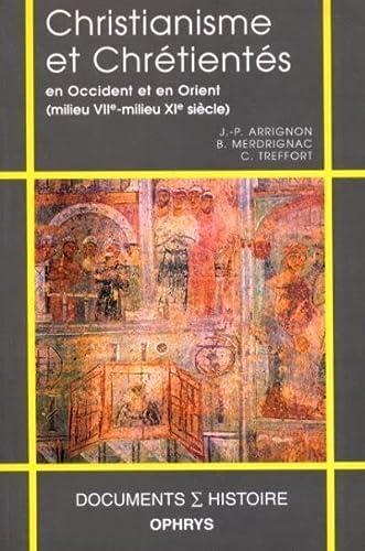 9782708008267: Christianisme et Chrétientés en Occident et en Orient: (milieu VIIe-milieu XIe siècle)