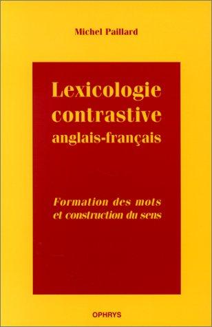 9782708009431: Lexicologie contrastive anglais-français : formation des mots et construction du sens