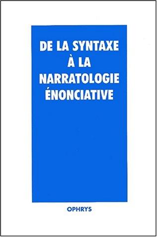 9782708009998: De la syntaxe � la narratologie �nonciative