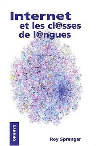 INTERNET ET LES CLASSES DE LANGUES: SPRENGER ROY