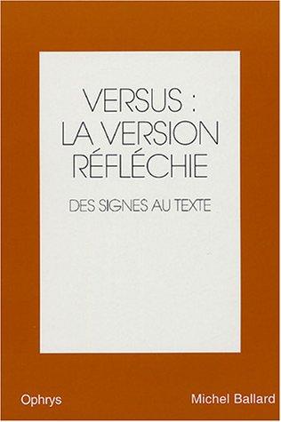 9782708010888: Versus : la version réfléchie anglais-français : Volume 2, Des signes au texte