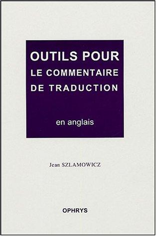 9782708010901: Outils pour le commentaire de traduction en anglais � l'�preuve d'agr�gation interne