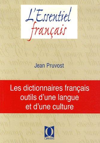 les dictionnaires français : outils d'une langue et d'une culture: Jean Pruvost