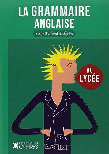 9782708011489: La grammaire anglaise au lycée (French Edition)