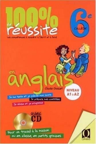 100 % DE REUSSITE EN ANGLAIS 6E + CD: GOSSET CLAUDE