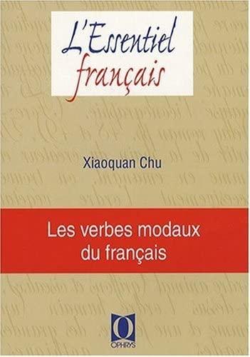 Les verbes modaux du francais: Chu Xiaoquan