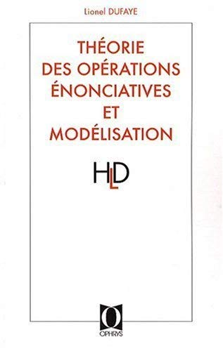 9782708012134: Théorie des Opérations Enonciatives et modélisation (French Edition)