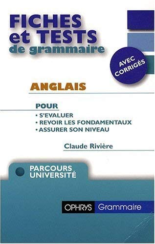 ANGLAIS FICHES TESTS GRAMMAIRE+CORRIGES: RIVIERE ED 2009