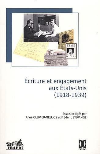9782708012523: Ecriture et engagement aux Etats-Unis (1918 - 1939)