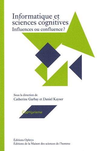 9782708012844: Informatique et sciences cognitives : Influences ou confluence ?