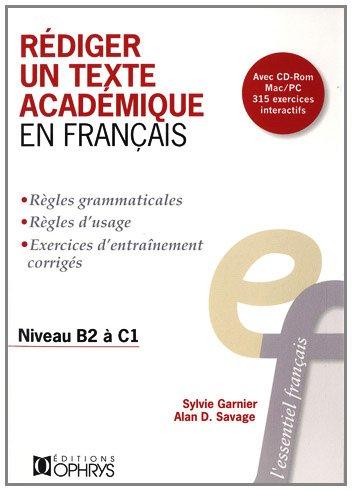 9782708013001: Rédiger un texte académique en français : Niveau B2 à C1 (1Cédérom) (L'essentiel français)