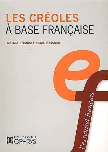 Les creoles a base francaise: Hazael Massieux Marie C