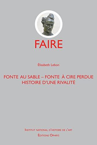 FONTE AU SABLE FONTE A CIRE PERDUE HISTO: LEBON