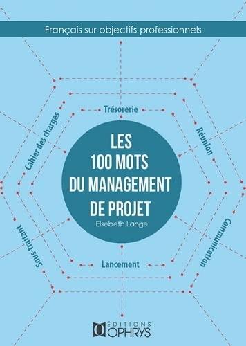 100 MOTS DU MANAGEMENT DE PROJET -LES-: LANGE