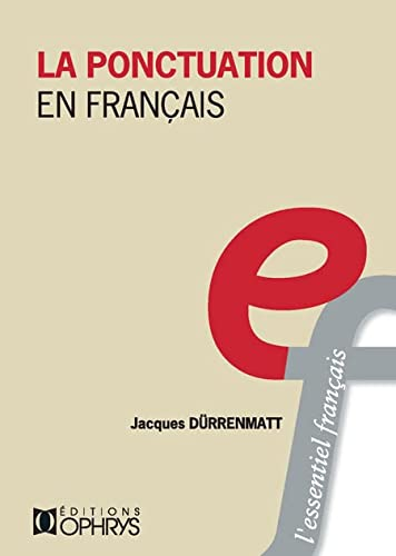 PONCTUATION EN FRANCAIS -LA-: DURRENMATT ED 2015