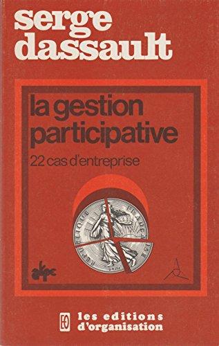 La gestion participative: 22 cas d'entreprise (French: Dassault, Serge