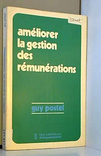 Ameliorer la gestion des remunerations (French Edition): Postel, Guy