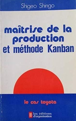 Maîtrise de la production et méthode Kanban : Le cas Toyota: S. Shingo