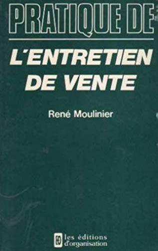 Pratique de l'entretien de vente: René Moulinier